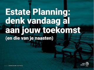 e-book - estate planning - denk vandaag al aan jouw toekomst